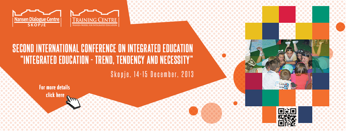 "Second international conference on integrated education ""Integrated education – trend, tendency and necessity"""